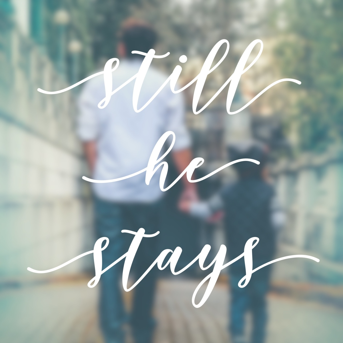 Still He Stays: A Response to Fathers Day